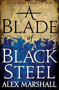 A Blade of Black Steel, Alex Marshall