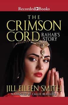 The Crimson Cord: Rahab's Story, Jill Eileen Smith