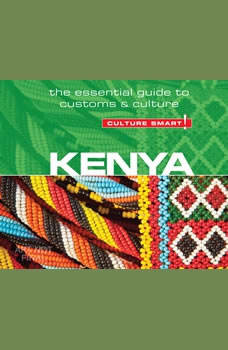 Kenya - Culture Smart!: The Essential Guide to Customs & Culture, Jane Barsby