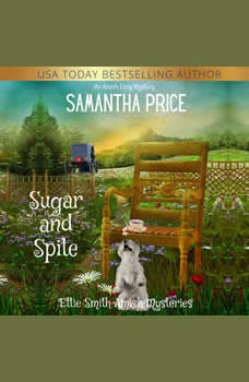 Sugar and Spite: An Amish Cozy Mystery, Samantha Price