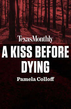 A Kiss Before Dying, Pamela Colloff