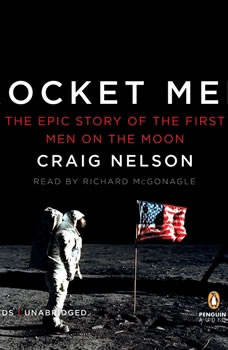 Rocket Men: The Epic Story of the First Men on the Moon, Craig Nelson