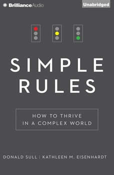 Simple Rules: How to Thrive in a Complex World How to Thrive in a Complex World, Donald Sull