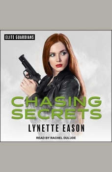 Chasing Secrets, Lynette Eason