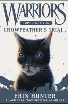 Warriors Super Edition: Crowfeather's Trial, Erin Hunter