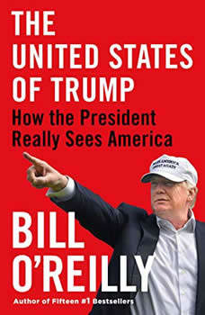 The United States of Trump: How the President Really Sees America, Bill O'Reilly