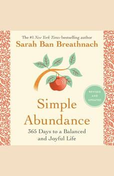 Simple Abundance: 365 Days to a Balanced and Joyful Life, Sarah Ban Breathnach