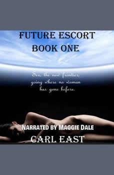 Future Escort - Book One, Carl East