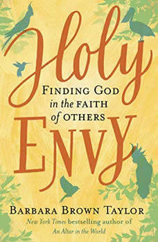 Holy Envy: Finding God in the Faith of Others, Barbara Brown Taylor