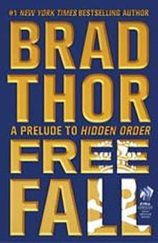 Free Fall: A Prelude to Hidden Order A Prelude to Hidden Order, Brad Thor