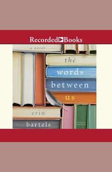 The Words Between Us, Erin Bartels