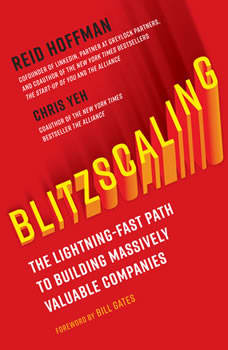 Blitzscaling: The Lightning-Fast Path to Building Massively Valuable Companies, Reid Hoffman
