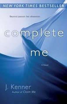 Complete Me (The Stark Trilogy), J. Kenner