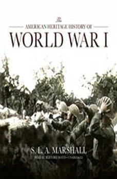 The American Heritage History of World War I, S. L. A. Marshall