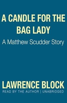 A Candle for the Bag Lady: A Matthew Scudder Story, Lawrence Block