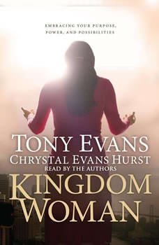 Kingdom Woman: Embracing Your Purpose, Power, and Possibilities, Tony Evans