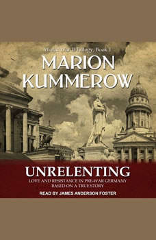 Unrelenting: Love and Resistance in Pre-War Germany, Marion Kummerow