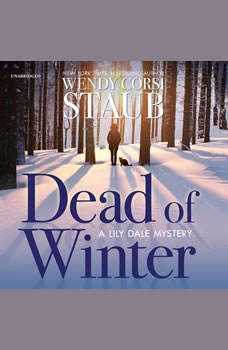 Dead of Winter: A Lily Dale Mystery, Wendy Corsi Staub