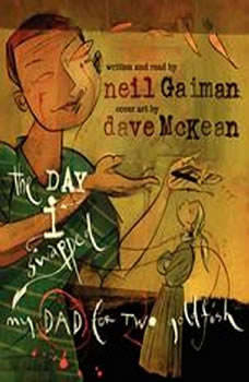 The Day I Swapped My Dad for Two Goldfish, Neil Gaiman