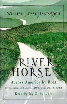 River Horse: A Voyage Across America, William Heat-Moon