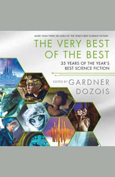 The Very Best of the Best: 35 Years of The Year's Best Science Fiction, Gardner Dozois