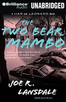The Two-Bear Mambo: A Hap and Leonard Novel, Joe R. Lansdale