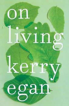 On Living, Kerry Egan