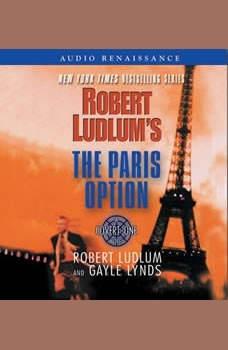 Robert Ludlum's The Paris Option: A Covert-One Novel A Covert-One Novel, Robert Ludlum