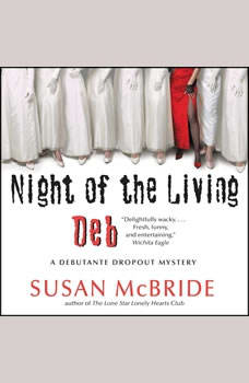 Night of the Living Deb: A Debutante Dropout Mystery, Susan McBride