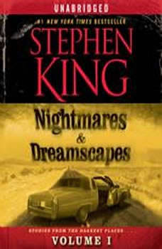 Nightmares & Dreamscapes, Volume I, Stephen King