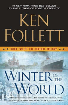Winter of the World: Book Two of the Century Trilogy, Ken Follett