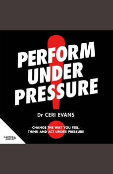 Perform Under Pressure, Ceri Evans