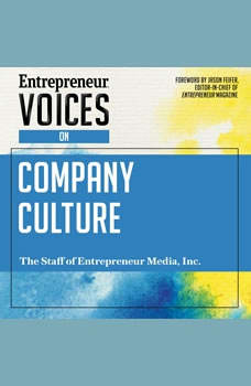 Entrepreneur Voices on Company Culture, Inc. The Staff of Entrepreneur Media