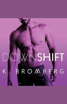 Down Shift, K. Bromberg