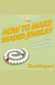 How To Make Beaded Jewelry: Your Step By Step Guide To Making Beaded Jewelry, HowExpert