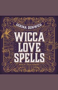 Wicca Love Spells, Gerina Dunwich