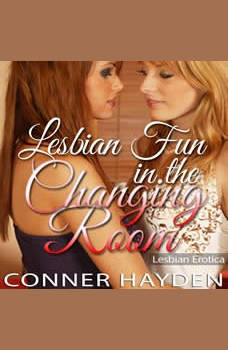 Lesbian Fun in the Changing Room: Lesbian Erotica, Conner Hayden