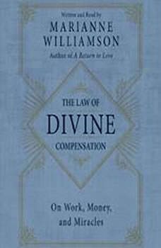 The Law of Divine Compensation, Marianne Williamson