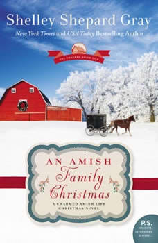 An Amish Family Christmas: A Charmed Amish Life Christmas Novel A Charmed Amish Life Christmas Novel, Shelley Shepard Gray