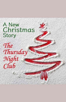 The Thursday Night Club: A New Christmas Story, Steven Manchester
