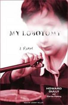 My Lobotomy: A Memoir, Howard Dully