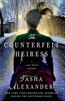 The Counterfeit Heiress: A Lady Emily Mystery, Tasha Alexander