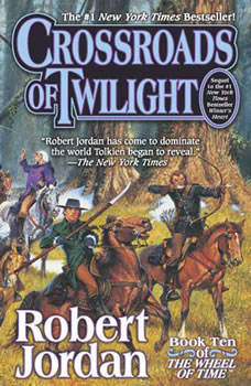 Crossroads of Twilight: Book Ten of The Wheel of Time, Robert Jordan