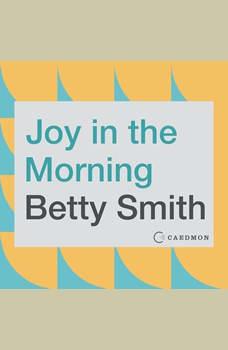 Joy in the Morning: A Novel, Betty Smith