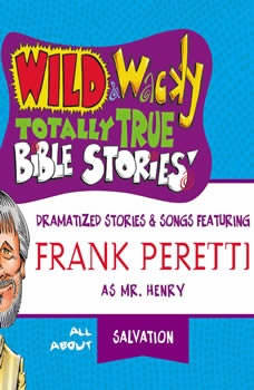 Wild and   Wacky Totally True Bible Stories - All About Salvation, Thomas Nelson