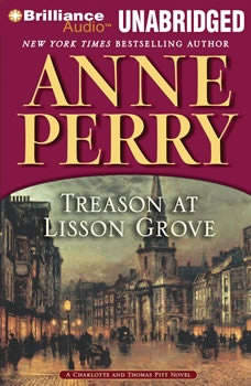 Treason at Lisson Grove, Anne Perry