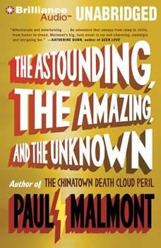 The Astounding, the Amazing, and the Unknown, Paul Malmont
