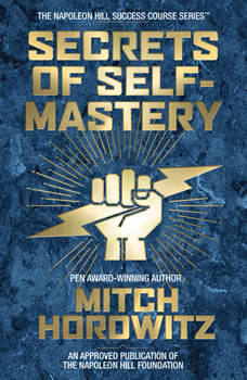 Secrets of Self-Mastery, Mitch Horowitz