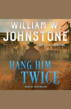 Hang Him Twice, J. A. Johnstone