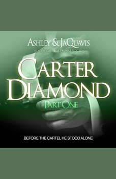 Carter Diamond: Before the Cartel He Stood Alone, Ashley & JaQuavis